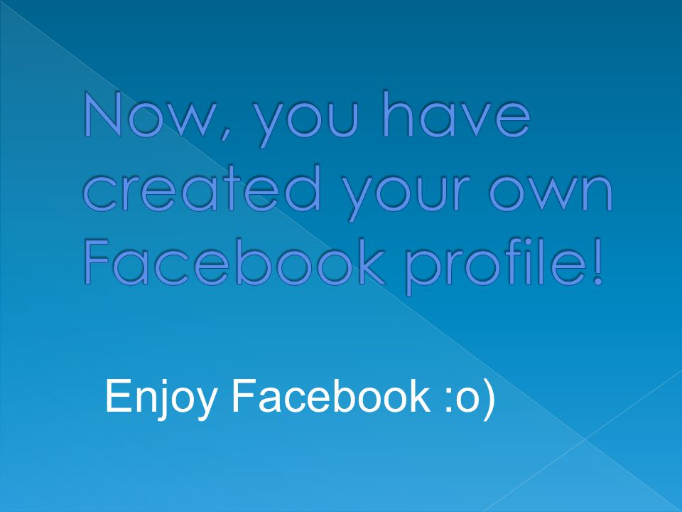 Enjoy Facebook :o)