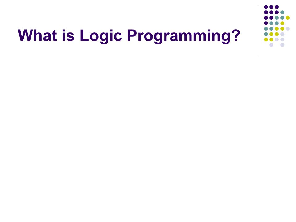 What is Logic Programming?