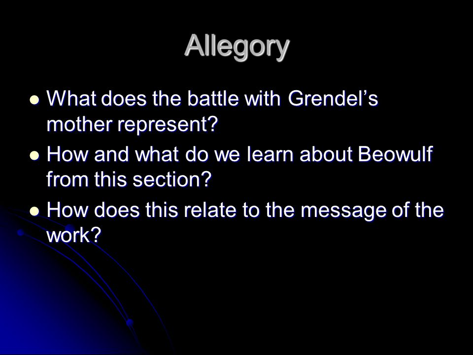 Allegory What does the battle with Grendel's mother represent? What does the battle with Grendel's mother represent? How and what do we learn about Be