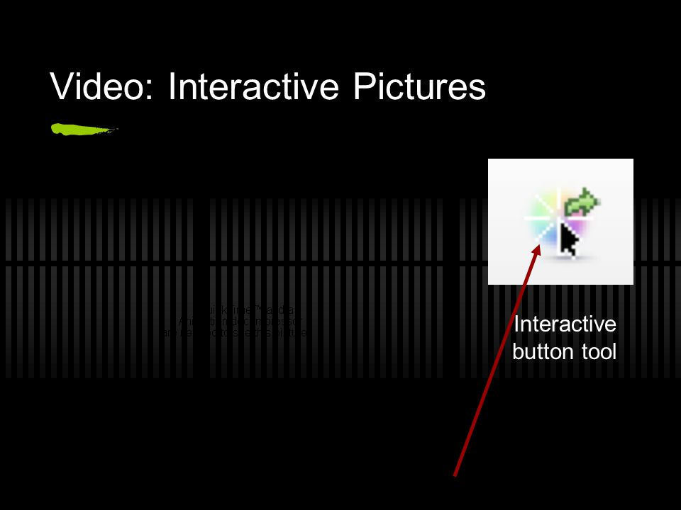 Video: Interactive Pictures Interactive button tool