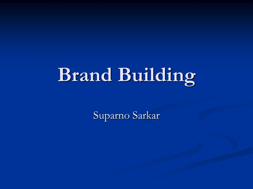 Brand Building Suparno Sarkar