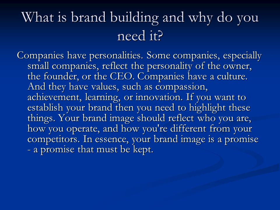 What is brand building and why do you need it. Companies have personalities.