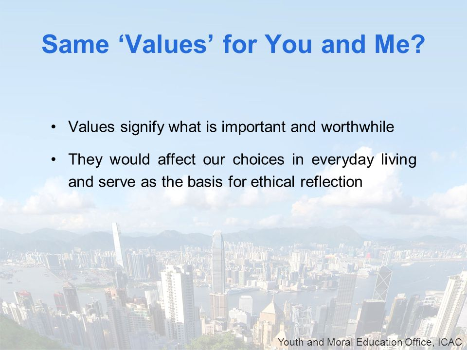 Youth and Moral Education Office, ICAC Survey on Youth Values In 2011, the Law Society of Hong Kong in collaboration with the Hong Kong Polytechnic University conducted a survey of students who participated in 2010's 'Teen Talk'.