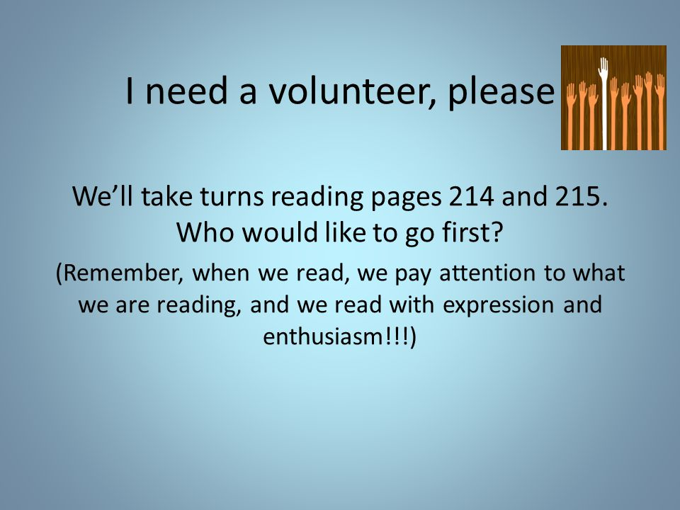 I need a volunteer, please We'll take turns reading pages 214 and 215.