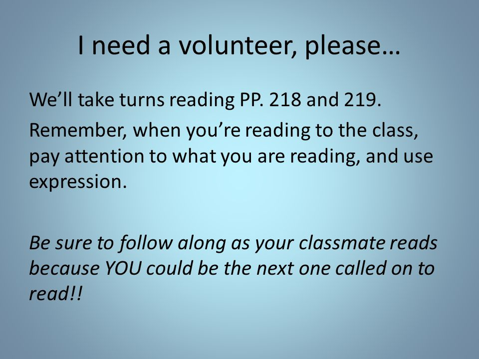I need a volunteer, please… We'll take turns reading PP.
