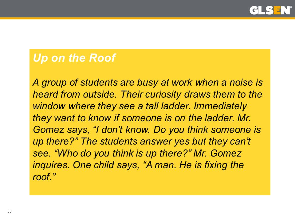 30 Up on the Roof A group of students are busy at work when a noise is heard from outside.