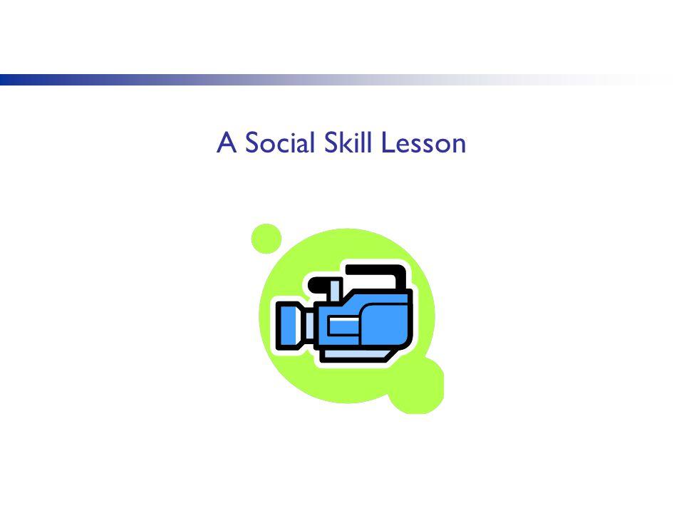 A Social Skill Lesson