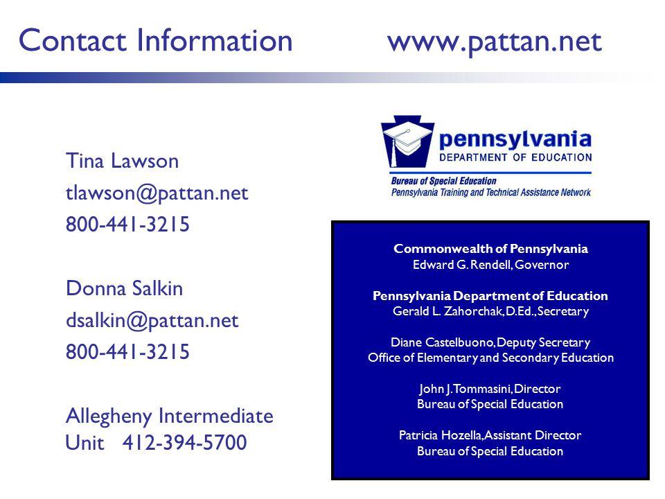 Contact Information www.pattan.net Tina Lawson tlawson@pattan.net 800-441-3215 Donna Salkin dsalkin@pattan.net 800-441-3215 Allegheny Intermediate Uni