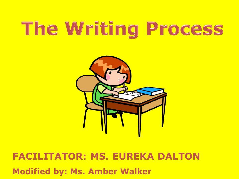FACILITATOR: MS. EUREKA DALTON Modified by: Ms. Amber Walker