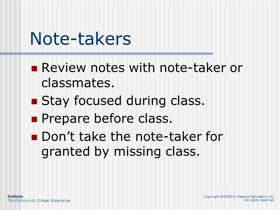 Note-takers Review notes with note-taker or classmates.
