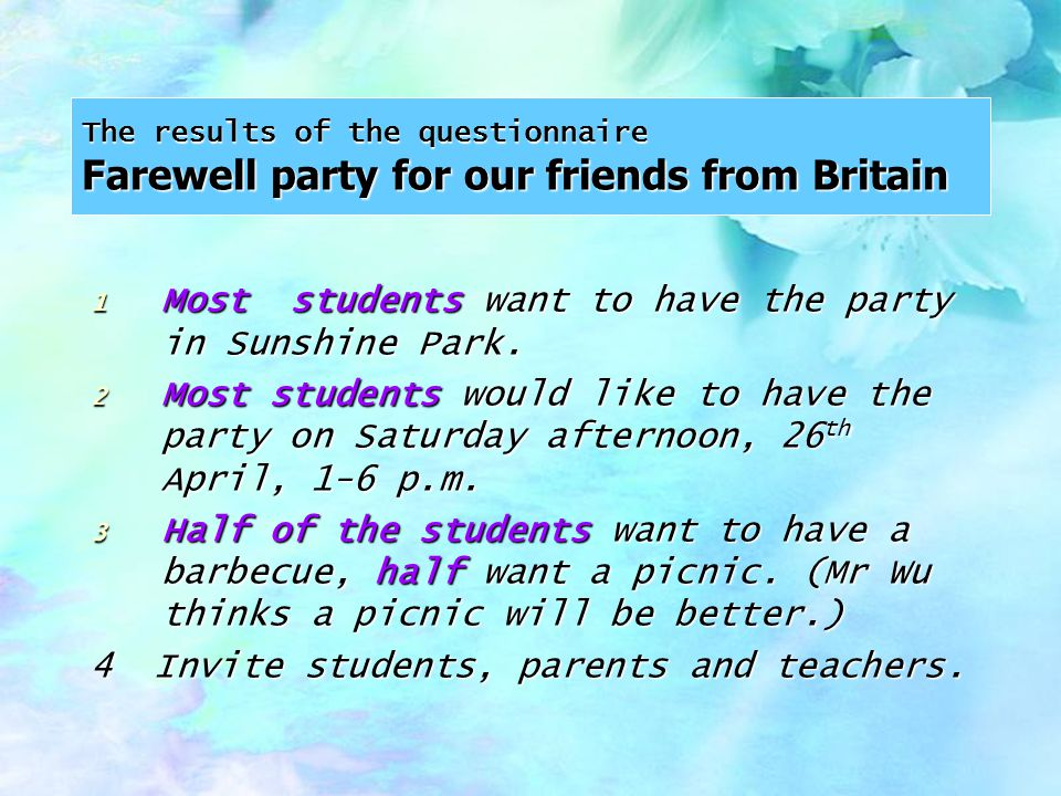 A questionnaire Farewell party for our friends from Britain 1.Where shall we have the party.