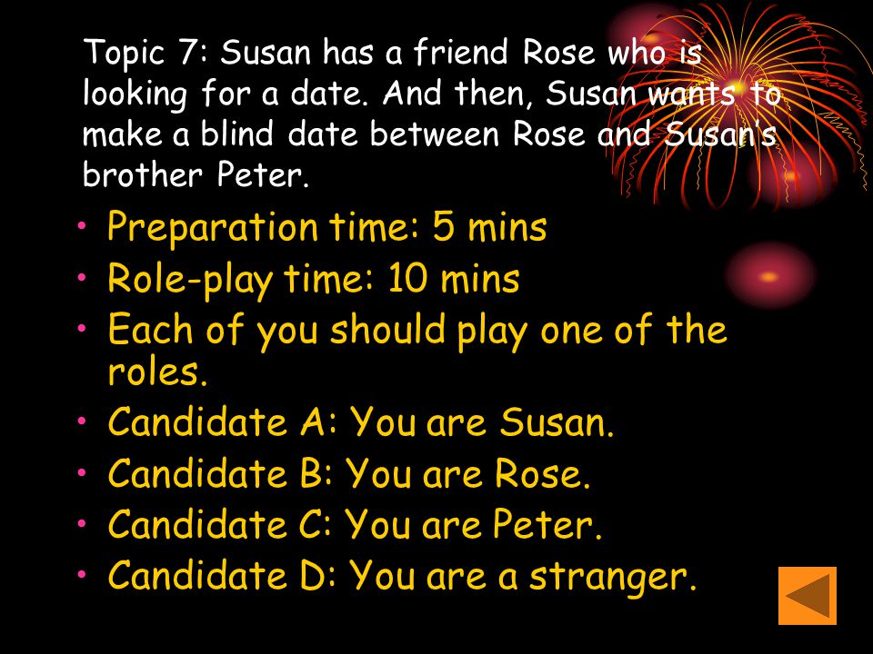 Topic 7: Susan has a friend Rose who is looking for a date.