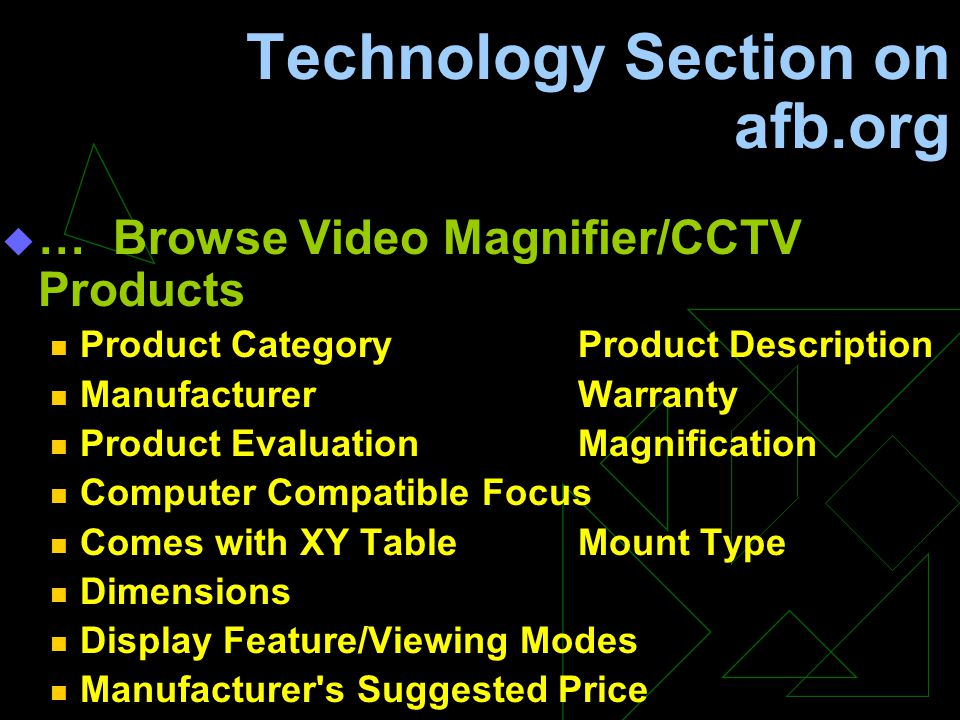 Technology Section on afb.org  … Browse Video Magnifier/CCTV Products Product CategoryProduct Description Manufacturer Warranty Product EvaluationMag