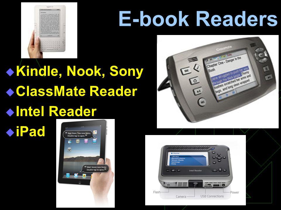 E-book Readers  Kindle, Nook, Sony  ClassMate Reader  Intel Reader  iPad