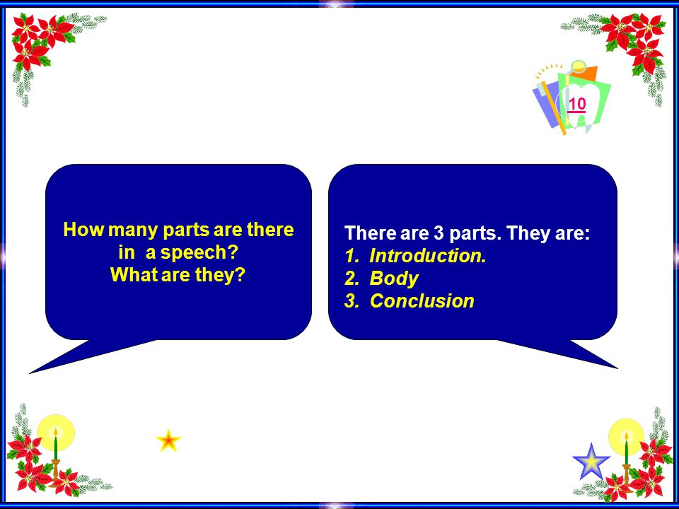 10 How many parts are there in a speech. What are they.