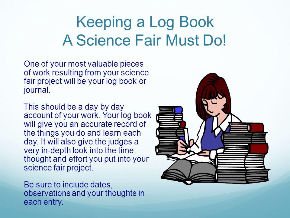Keeping a Log Book A Science Fair Must Do.