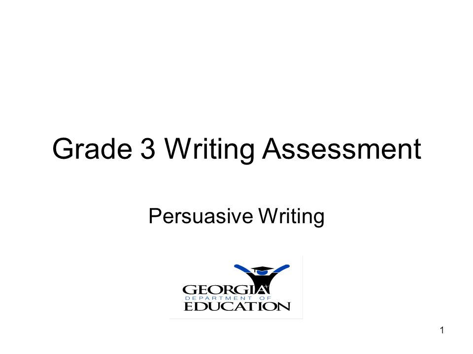 Grade 3 Persuasive Writing32 Annotations for Persuasive Paper 9 Ideas: Exceeds Standard The writer's position is clear (we don't need zoos) and well developed.