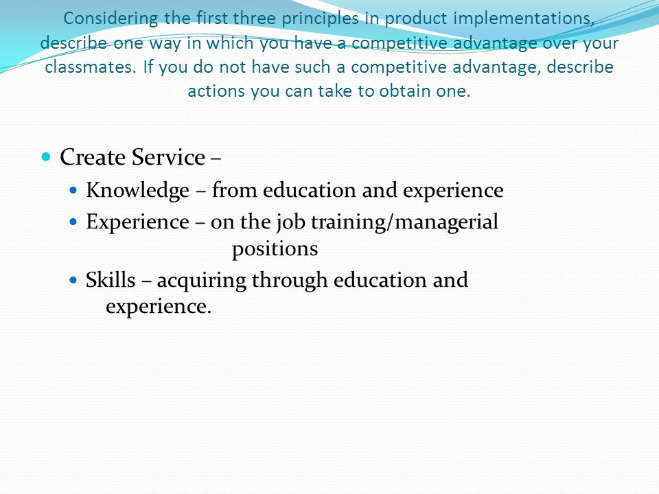 Enhance Service – Through continual education Keeping up to date on changes in service industry Team/Employee meetings to make sure strategies and objectives are being met.