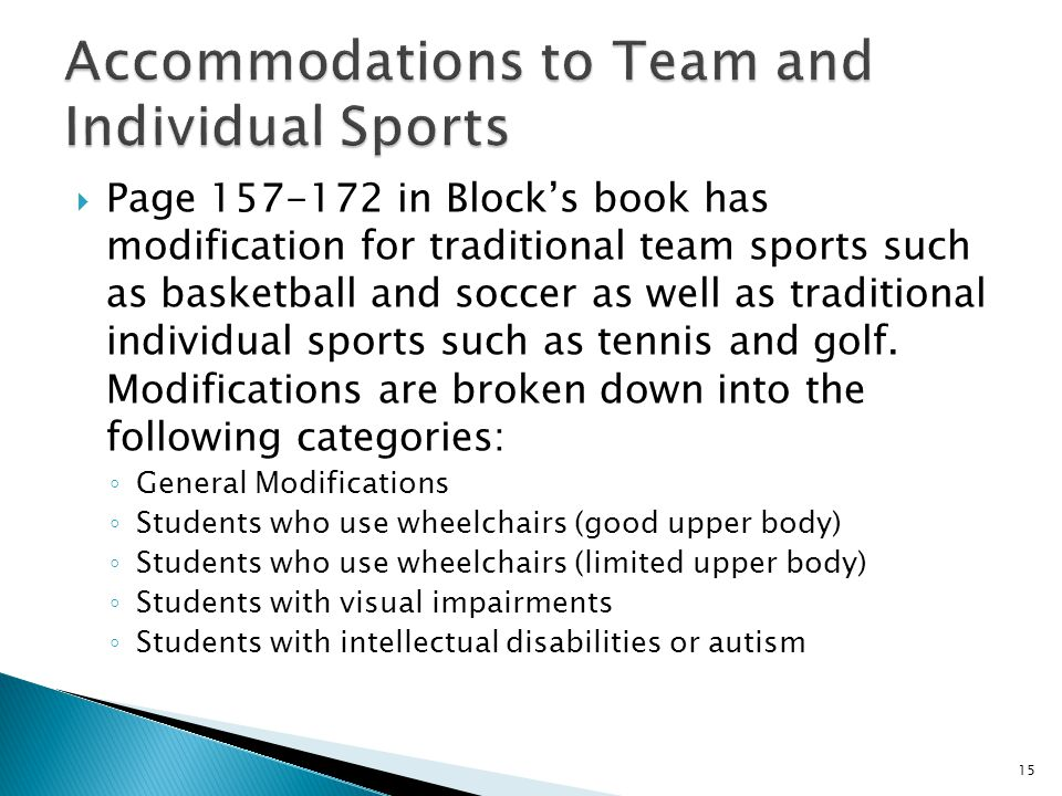  Page 157-172 in Block's book has modification for traditional team sports such as basketball and soccer as well as traditional individual sports such as tennis and golf.