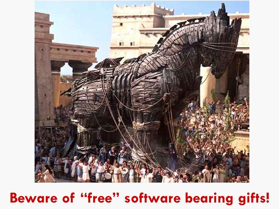 "18 Beware of ""free"" software bearing gifts!"