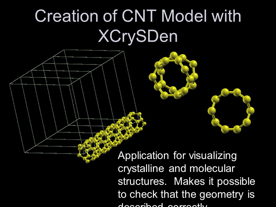 Creation of CNT Model with XCrySDen Application for visualizing crystalline and molecular structures.