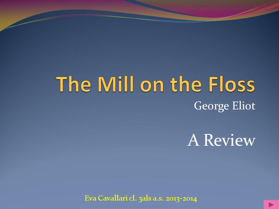 George Eliot A Review Eva Cavallari cl. 3als a.s. 2013-2014
