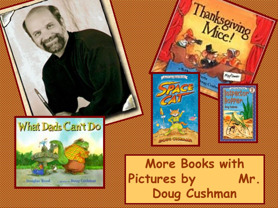 More Books with Pictures by Mr. Doug Cushman