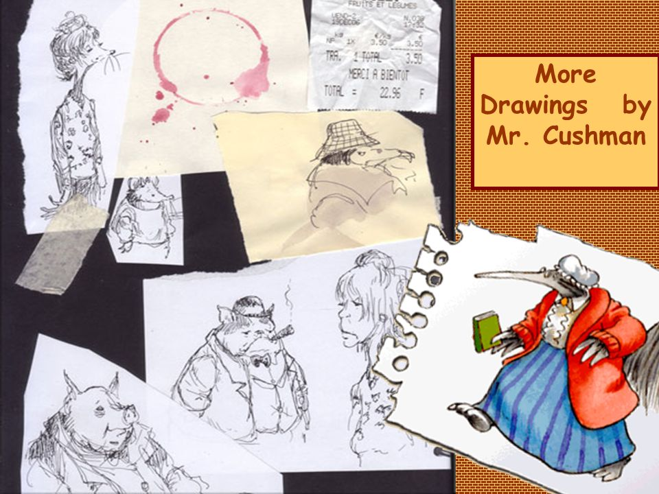 More Drawings by Mr. Cushman