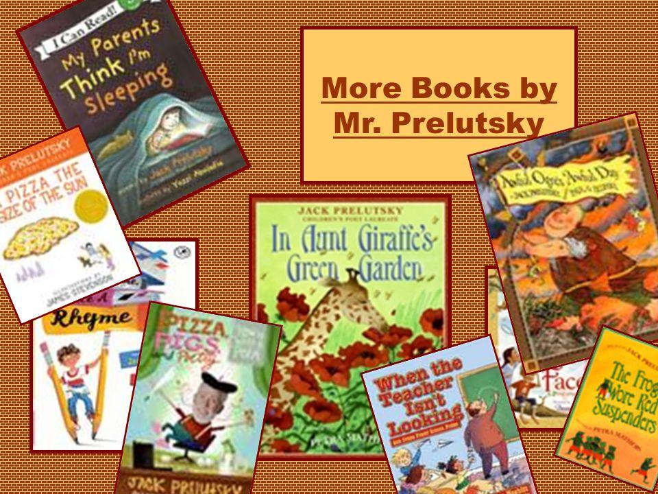 More Books by Mr. Prelutsky