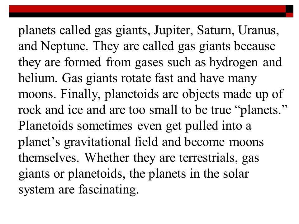 planets called gas giants, Jupiter, Saturn, Uranus, and Neptune.