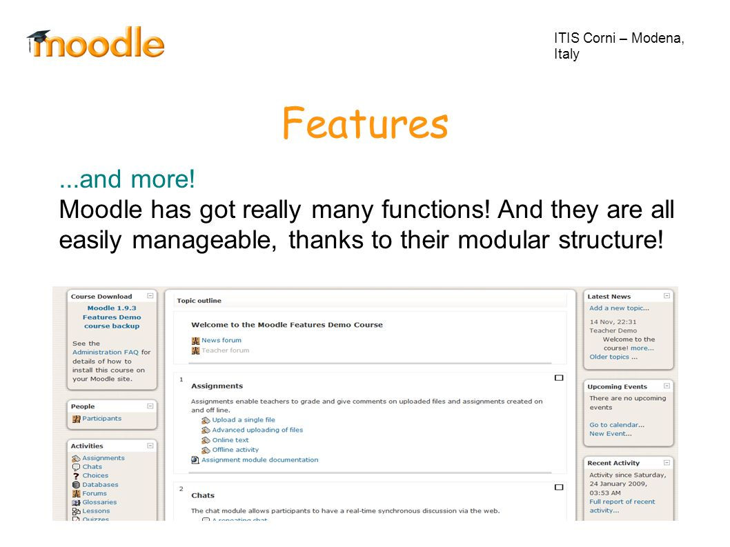 Features ITIS Corni – Modena, Italy...and more. Moodle has got really many functions.
