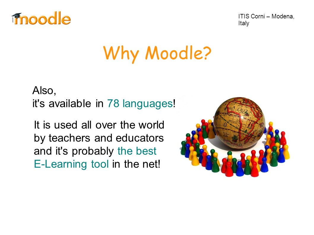 Moodle was created by Martin Dougiamas, who wrote the entire code in PHP, as a research for his doctorate at Curtin University in Australia.