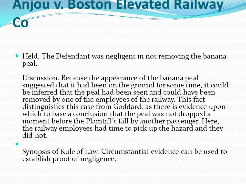 Anjou v. Boston Elevated Railway Co Held.