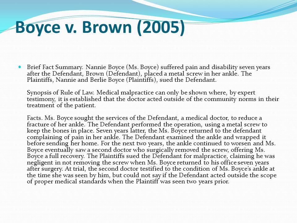 Boyce v. Brown (2005) Brief Fact Summary. Nannie Boyce (Ms.