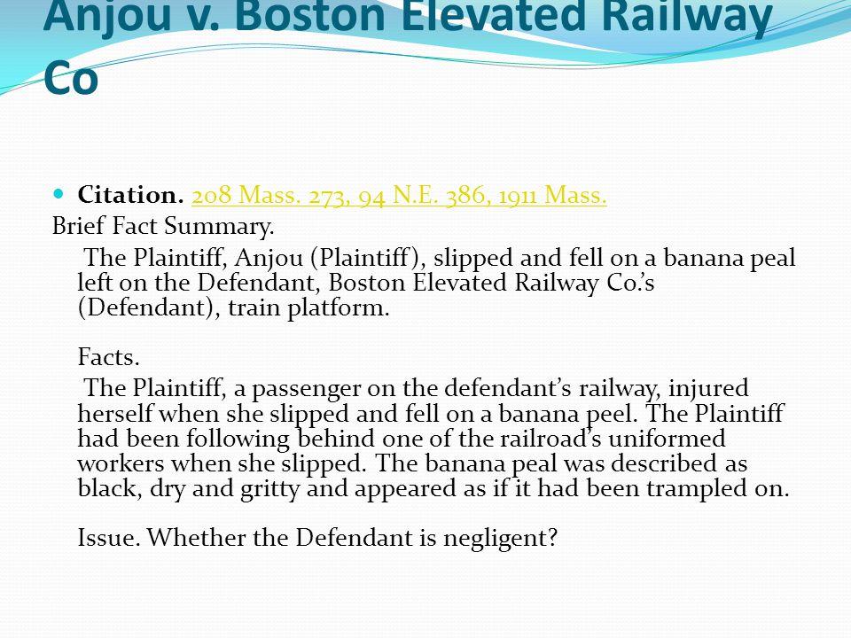 Anjou v. Boston Elevated Railway Co Citation. 208 Mass.