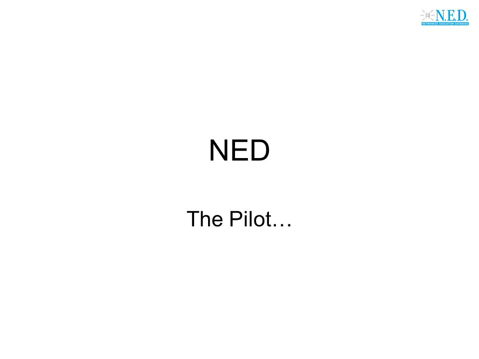 NED The Pilot…