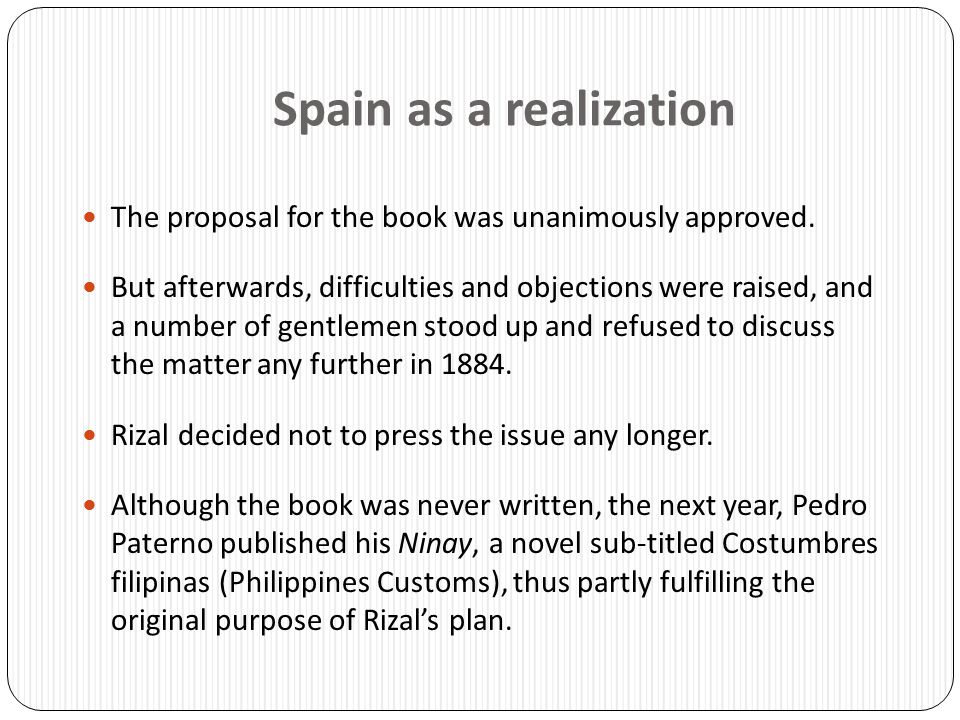 Spain as a realization The proposal for the book was unanimously approved. But afterwards, difficulties and objections were raised, and a number of ge