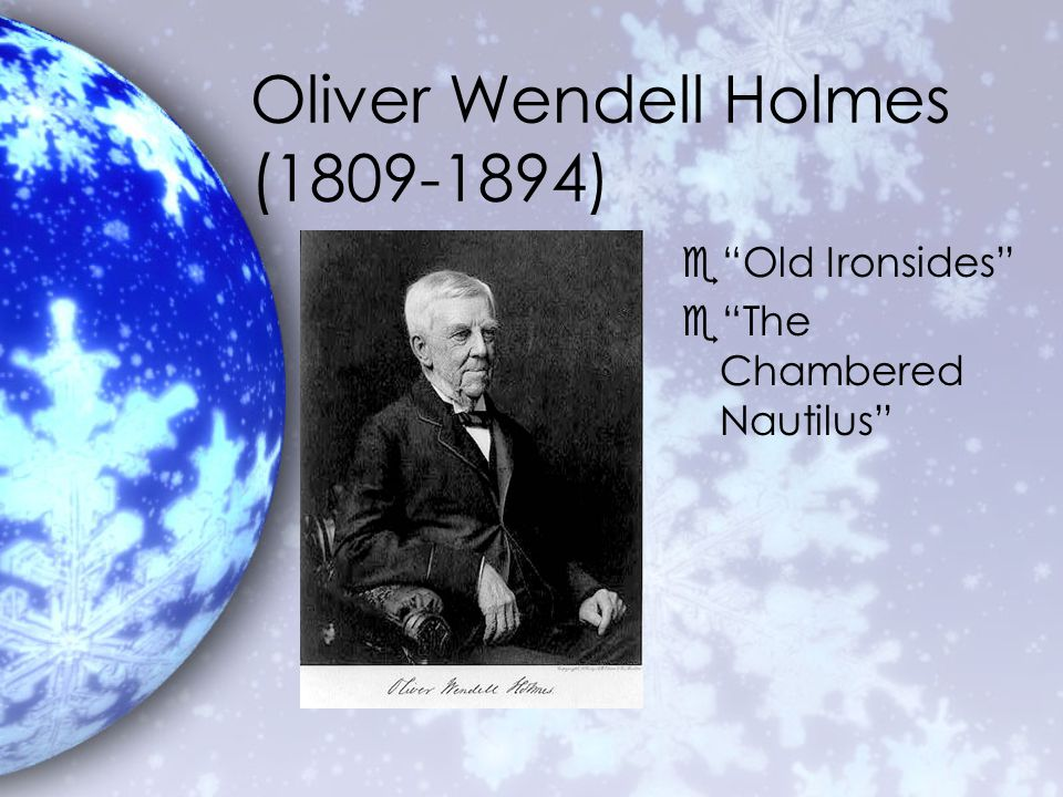 Oliver Wendell Holmes (1809-1894) e Old Ironsides e The Chambered Nautilus