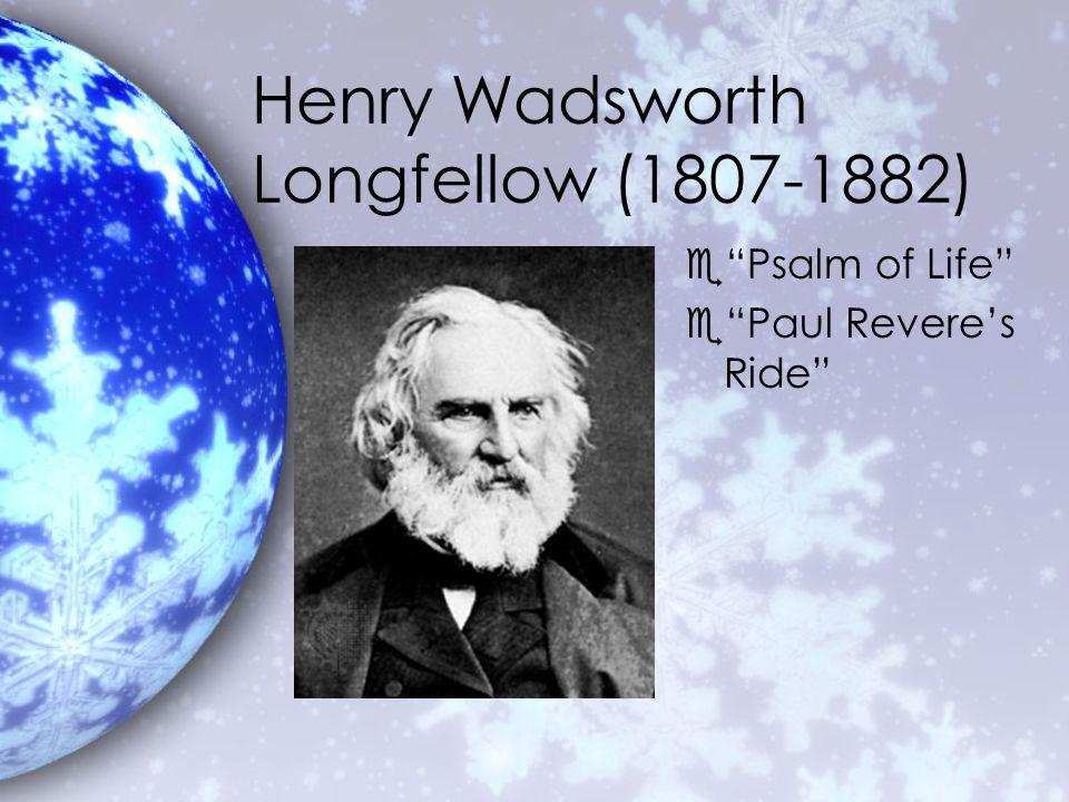 Henry Wadsworth Longfellow (1807-1882) e Psalm of Life e Paul Revere's Ride