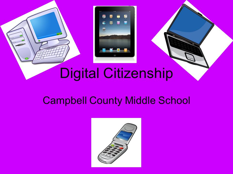 Digital Citizenship Campbell County Middle School