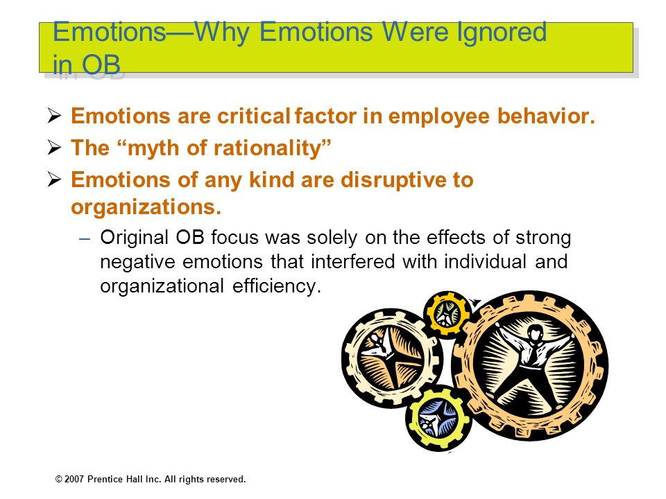 © 2007 Prentice Hall Inc. All rights reserved. Emotions and Moods Chapter EIGHT