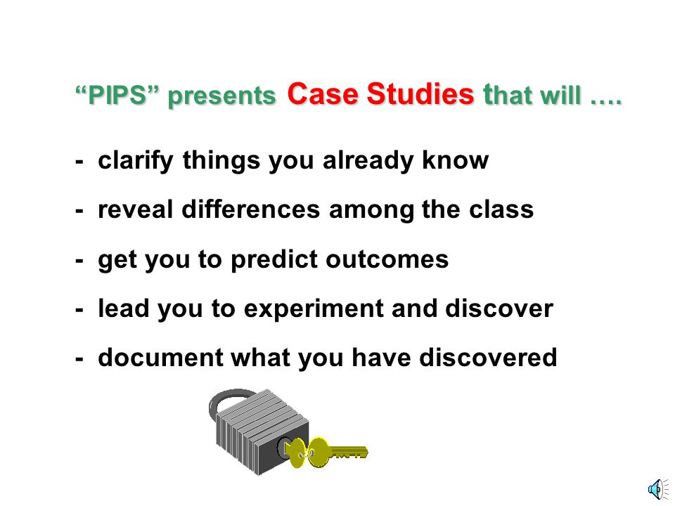 PIPS presents Case Studies t hat will ….