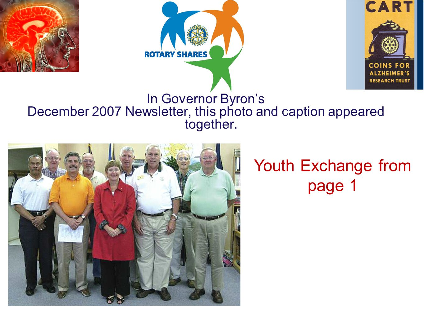 In Governor Byron's December 2007 Newsletter, this photo and caption appeared together.
