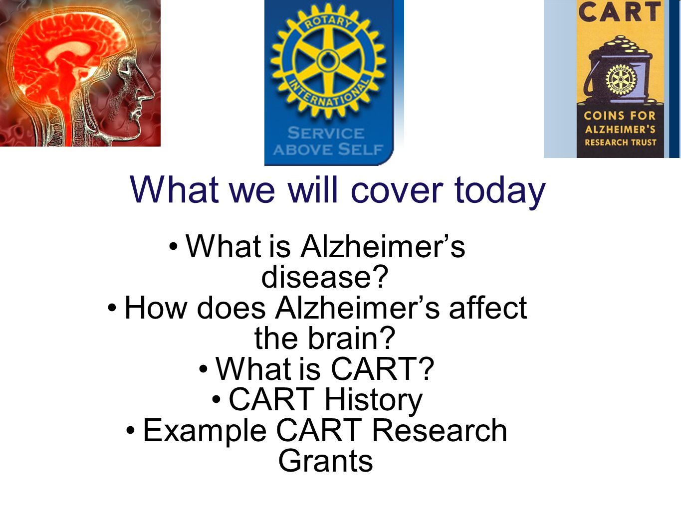 What we will cover today What is Alzheimer's disease.
