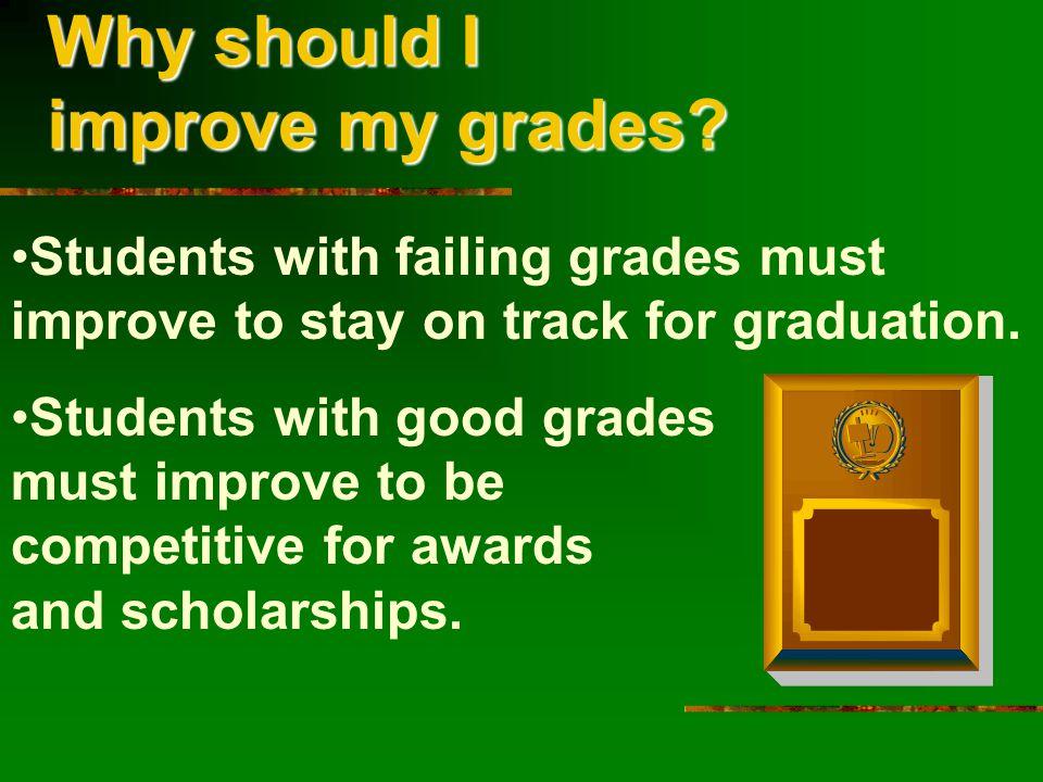 Why should I improve my grades.