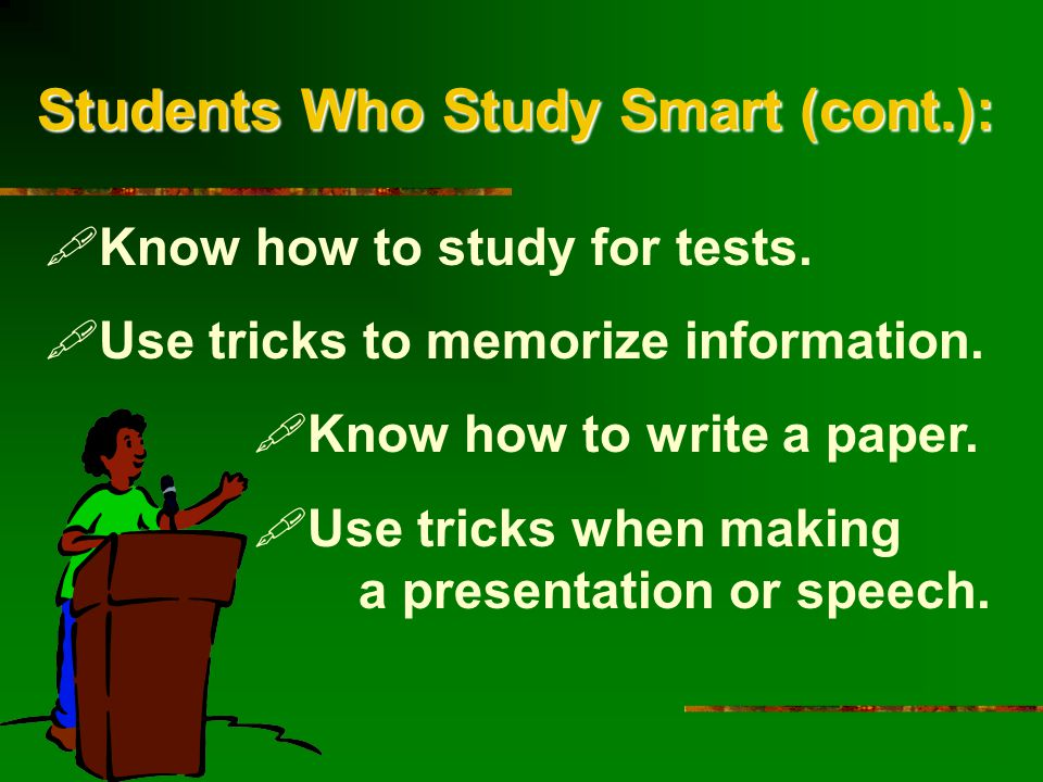 Step #8: Use Test-Taking Strategies Test-taking strategies will not take the place of studying, but they can further improve your test performance.
