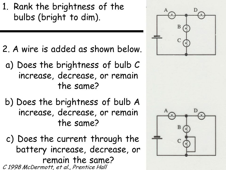 1. 1.Rank the brightness of the bulbs (bright to dim).