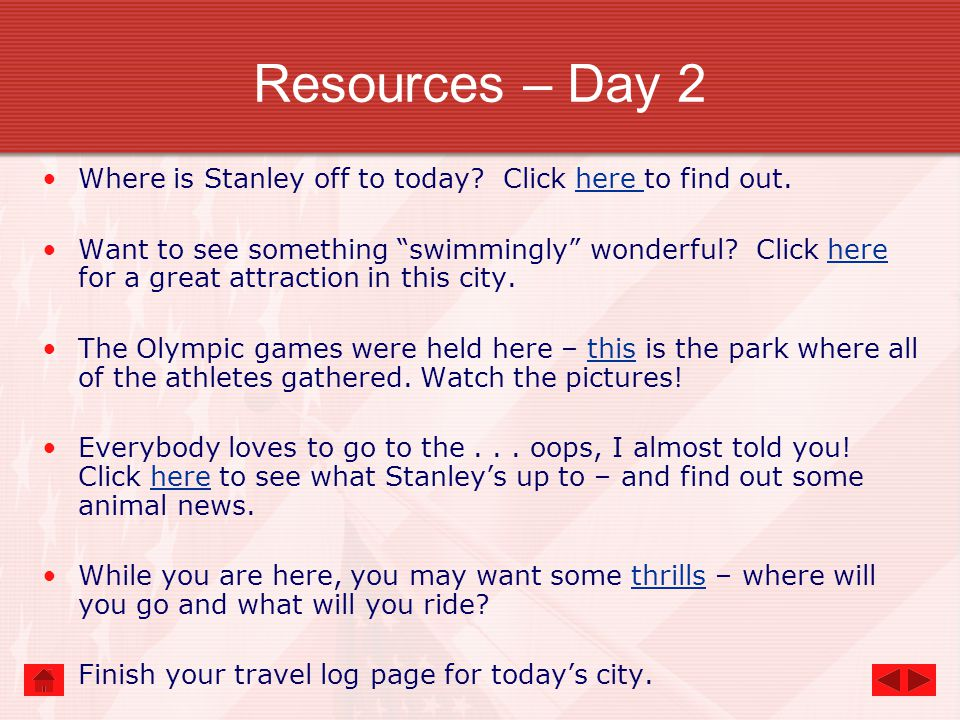 Resources – Day 2 Where is Stanley off to today.