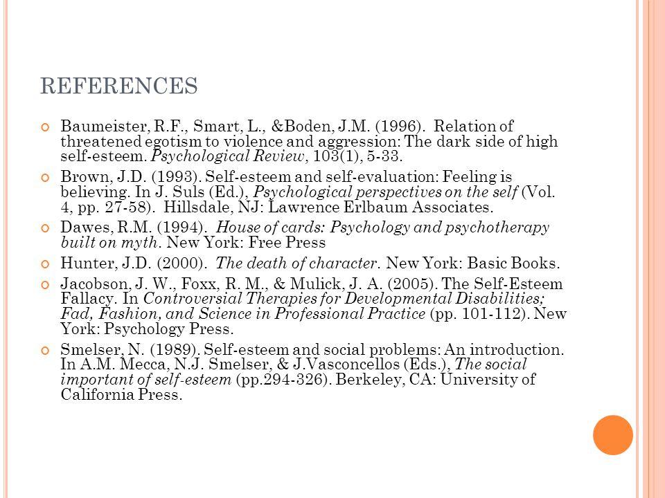 REFERENCES Baumeister, R.F., Smart, L., &Boden, J.M.