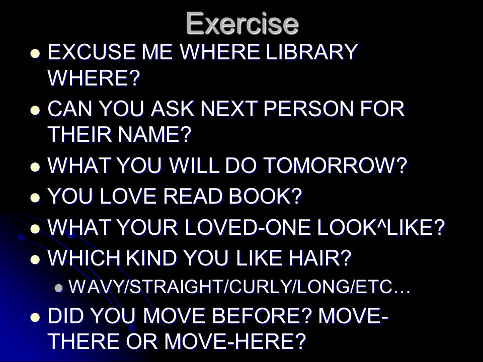 Exercise EXCUSE ME WHERE LIBRARY WHERE. EXCUSE ME WHERE LIBRARY WHERE.